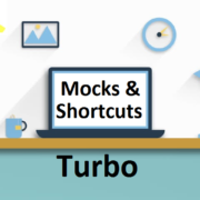 Turbo: Mocks & Shortcuts